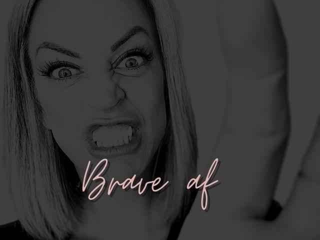 28. Brave AF