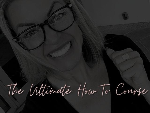 22. The Ultimate How to Course