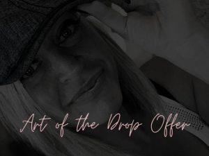 Art of the Drop Offer