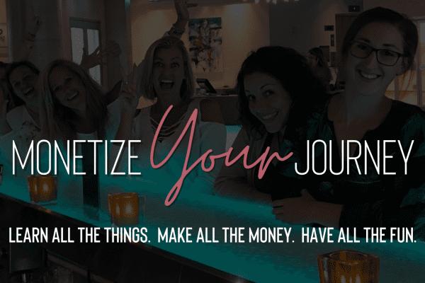 Monetize Your Journey