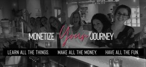 Monetize Your Journey